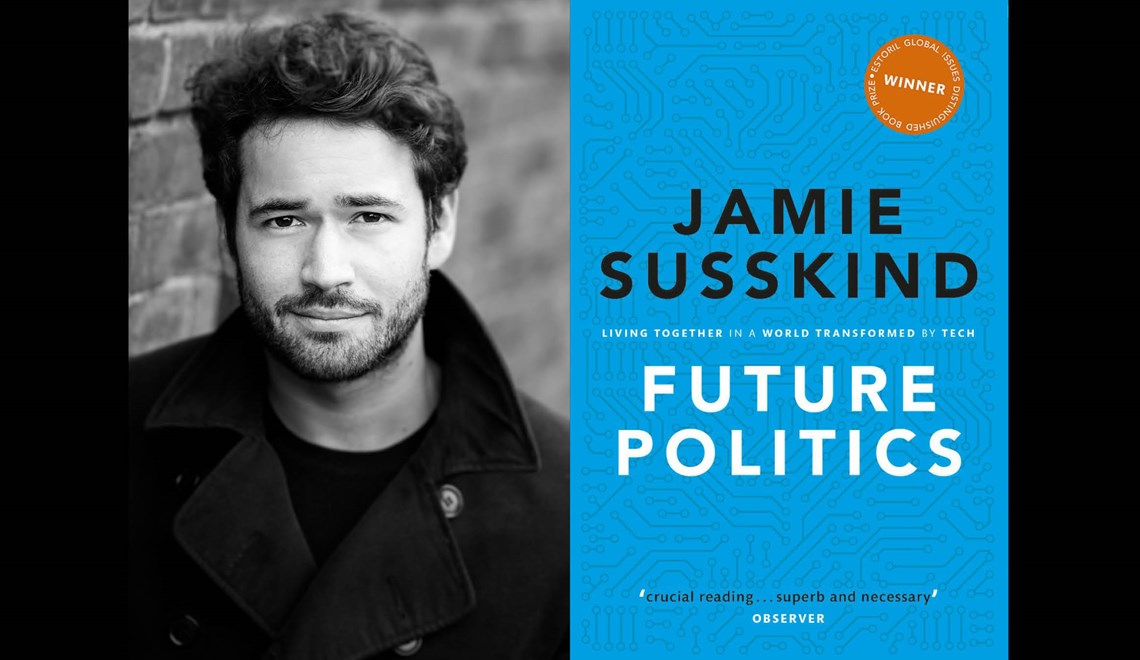 Jamie Susskind's headshot alongside the cover of his book Future Politics