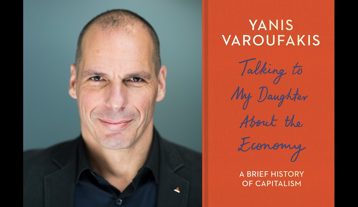 Yanis Varoufakis' headshot alongside the cover of his bookTalking to my daughter about the Economy